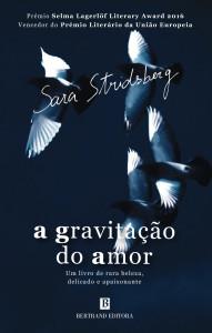 A Gravitação do Amor, Bertrand, Deus Me Livro, Sara Stridsberg
