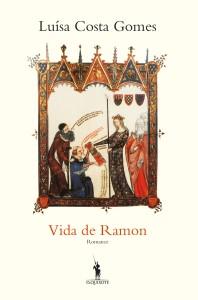 Vida de Ramon, Dom Quixote, Deus Me Livro, Luísa Costa Gomes