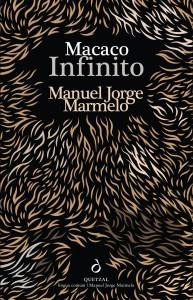 Macaco Infinito, Quetzal, Deus Me Livro, Manuel Jorge Marmelo