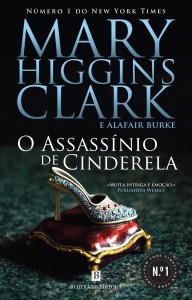 O Assassínio de Cinderela, Mary Higgins Clark, Deus Me Livro, Bertrand, Alafair Burke