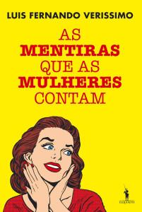 As mentiras que os homens contam, Dom Quixote, Deus Me Livro, As mentiras que as mulheres contam, Luis Fernando Verissimo