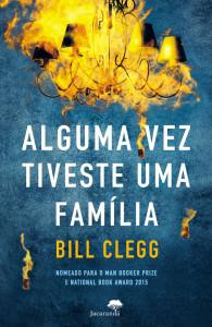 Alguma vez tiveste uma família, Jacarandá, Deus Me Livro, Bill Clegg