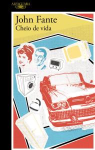 Cheio de Vida, John Fante, Alfaguara, Deus Me Livro