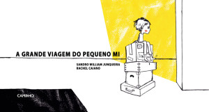 A Grande Viagem do Pequeno Mi, Deus Me Livro, Caminho, Sandro William Junqueira, Rachel Caiano