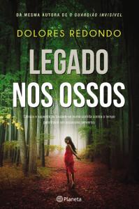 Legado nos Ossos, Planeta, Deus Me Livro, Dolores Redondo