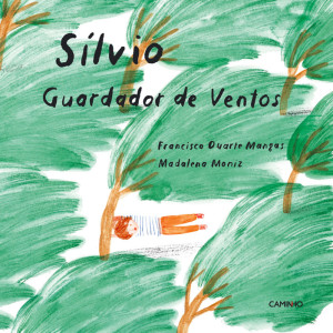Sílvio Guardador de Ventos, Francisco Duarte Mangas, Caminho, Deus Me Livro, Madalena Moniz