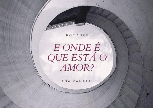 E onde é que está o amor?, Ana Zanatti, Deus Me Livro,Guerra & Paz, Clube do Livro SIC