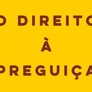 O direito à preguiça, Deus Me Livro, Antígona, Paul Lafargue