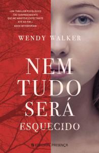 Nem Tudo Será Esquecido, Editorial Presença, Deus Me Livro, Wendy Walker