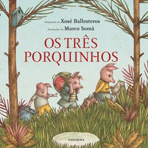 Os Três Porquinhos, Xosé Ballesteros, Deus Me Livro, Kalandraka, Marco Somà
