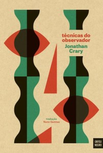 Técnicas do Observador, Orfeu Negro, Deus Me Livro, Jonathan Crary