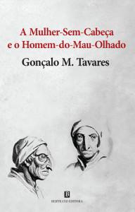 A mulher-sem-cabeça e o homem-do-mau-olhado, Bertrande Editora, Deus Me Livro, Gonçalo M. Tavares