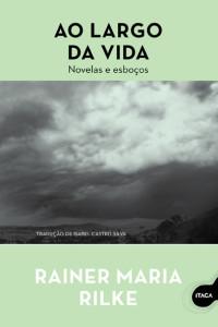 Ao Largo da Vida, Ítaca, Deus Me Livro, Rainer Maria Rilke