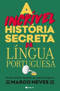 A Incrível História Secreta da Língua Portuguesa, Deus Me Livro, Guerra & Paz, Marco Neves