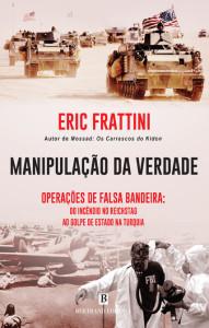 Manipulação da Verdade, Deus Me Livro, Eric Frattini, Bertrand Editora