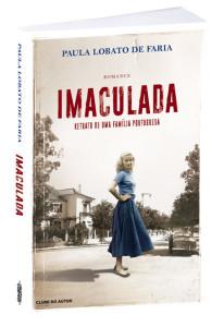 Imaculada, Deus Me Livro, Clube do Autor, Paula Lobato de Faria