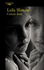 Canção Doce, Deus Me Livro, Alfaguara, Leïla Slimani
