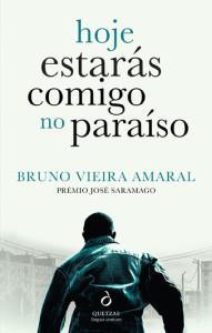 Hoje Estarás Comigo no Paraíso, Quetzal, Deus Me Livro, Bruno Vieira Amaral