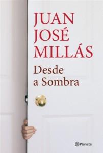 Desde a Sombra, Deus Me Livro, Planeta, Juan José Millás