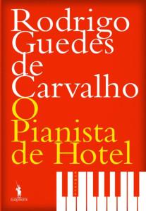 O Pianista de Hotel, Deus Me Livro, D Quixote, Rodrigo Guedes de Carvalho