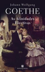 As Afinidades Electivas, Deus Me Livro, Bertrand Editora, Johann Wolfgang Goethe