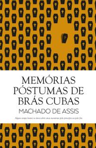Memórias Póstumas de Brás Cubas, Guerra & Paz, Deus Me Livro, Machado de Assis