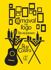 Carnaval no Fogo, Tinta da China, Deus Me Livro, Ruy Castro