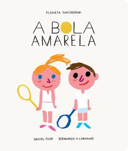 A Bola Amarela, Daniel Fehr, Planeta Tangerina, Deus Me Livro, Bernardo P. Carvalho