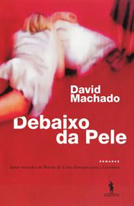 Debaixo da Pele, D. Quixote, Deus Me Livro, David Machado