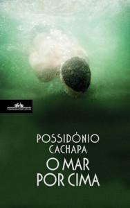 O Mar por Cima, Deus Me Livro, Companhia das Letras, Possidónio Cachapa
