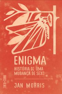 Enigma - História de uma Mudança de Sexo, Tinta da China, Deus Me Livro, Jan Morris