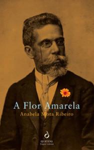 A Flor Amarela, Deus Me Livro, Quetzal, Anabela Mota Ribeiro