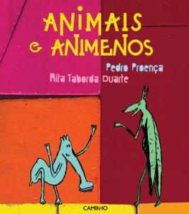 Animais e Animenos, Caminho, Deus Me Livro, Rita Taborda Duarte, Pedro Proença