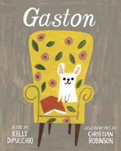 Gaston, Kelly DiPucchio, Orfeu Negro, Deus Me Livro, Christian Robinson
