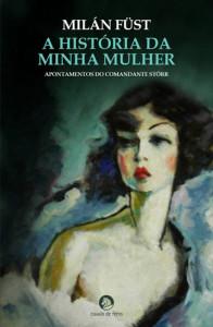 A História Da Minha Mulher, Cavalo de Ferro, Deus Me Livro, Milán Fust