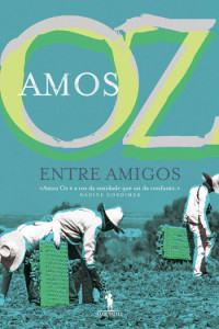 Entre Amigos, Amos OZ, Deus Me Livro, Dom Quixote