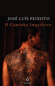 O Caminho Imperfeito, Quetzal, Deus Me Livro, José Luís Peixoto