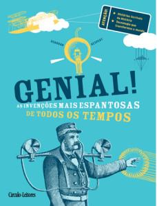 Genial! As Invenções Mais Espantosas de Todos os Tempos, Círculo de Leitores, Deus Me Livro, Deborah Kespert