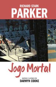 Parker: Jogo Mortal, Richard Stark, Devir, Deus Me Livro, Darwyn Cooke