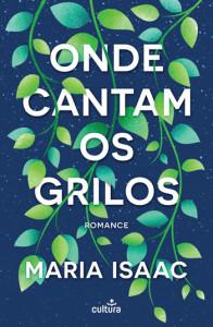 Onde Cantam os Grilos, Deus Me Livro, Cultura Editora, Maria Isaac
