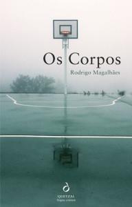 Os Corpos, Quetzal, Deus Me Livro, Rodrigo Magalhães