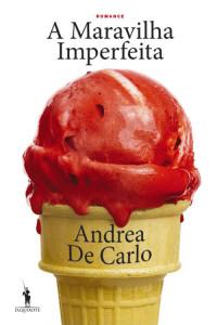 A Maravilha Imperfeita, Dom Quixote, Deus Me Livro, Andrea De Carlo