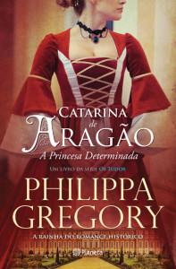 Catarina de Aragão, Philippa Gregory, Planeta, Deus Me Livro