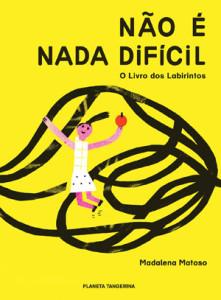 Não é nada difícil, Deus Me Livro, Planeta Tangerina, Madalena Matoso