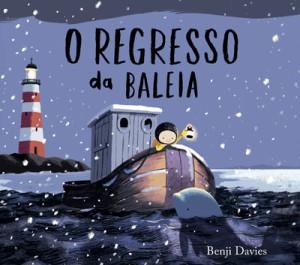 O Regresso da Baleia, Benji Davies, Orfeu Negro, Orfeu Mini, Deus Me Livro