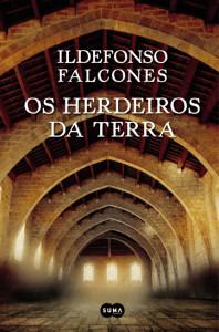 Os Herdeiros da Terra, Suma de Letras, Deus Me Livro, Ildefonso Falcones