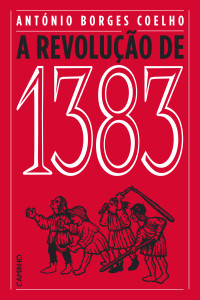 A Revolução de 1383, Caminho, Deus Me Livro, António Borges Coelho