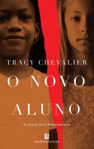 O Novo Aluno, Bertrand, Shakespeare, Deus Me Livro, Tracy Chevalier