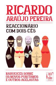 Reaccionário Com Dois Cês, Tinta da China, Deus Me Livro, Ricardo Araújo Pereira