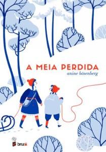 A Meia Perdida, Deus Me Livro, bruáa, Anine Bösenberg